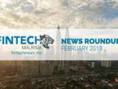 Fintech Malaysia News Roundup Top 10 Stories in February
