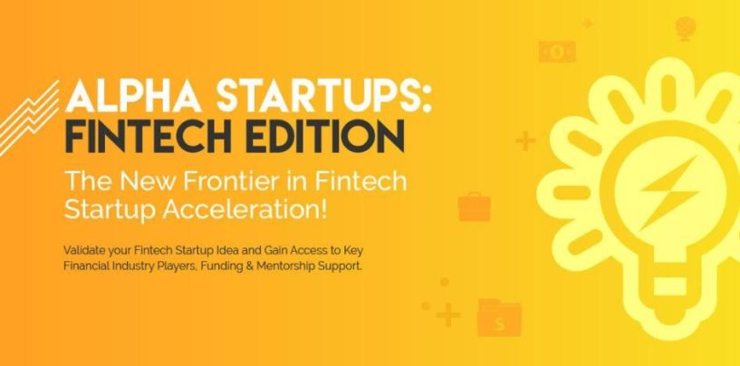 Got a Fintech Idea? Alpha Startups: Fintech Edition Wants to Help You Make It a Reality