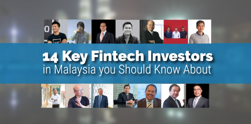 14 Key Fintech Investors in Malaysia You Should Know About