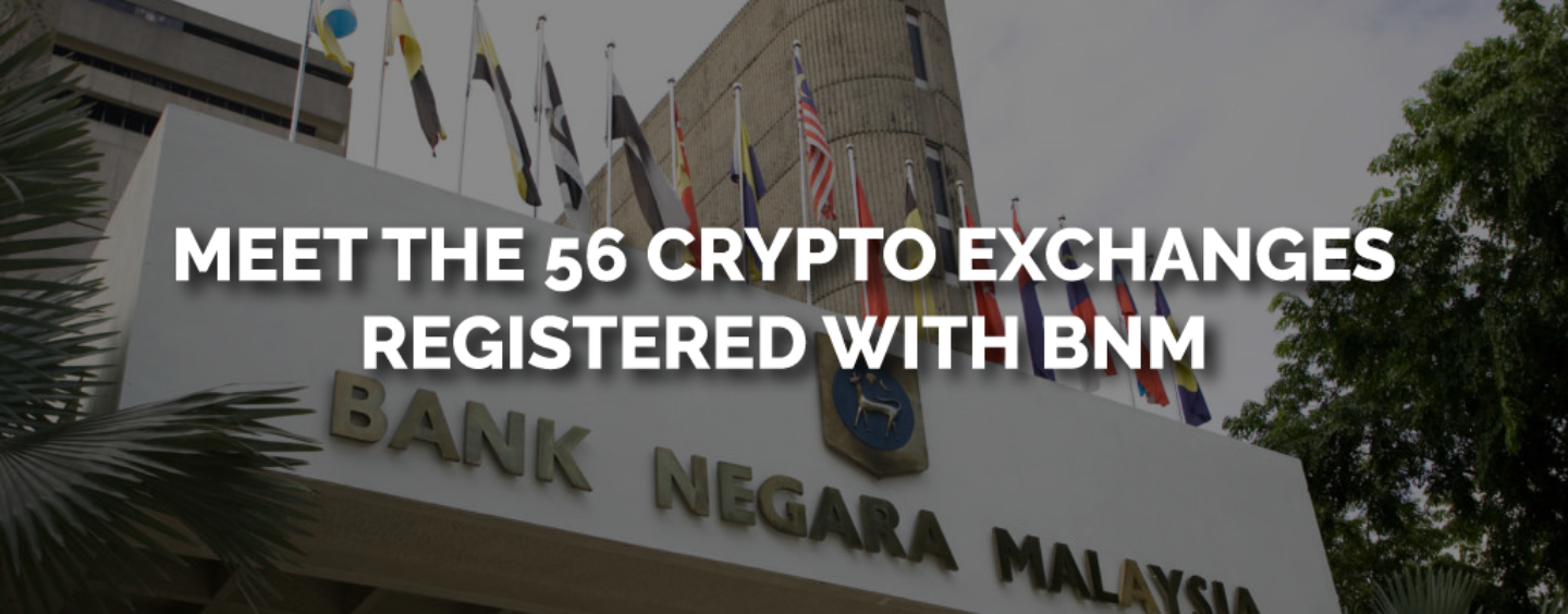 Meet the 56 Cryptocurrency Exchanges in Malaysia Registered