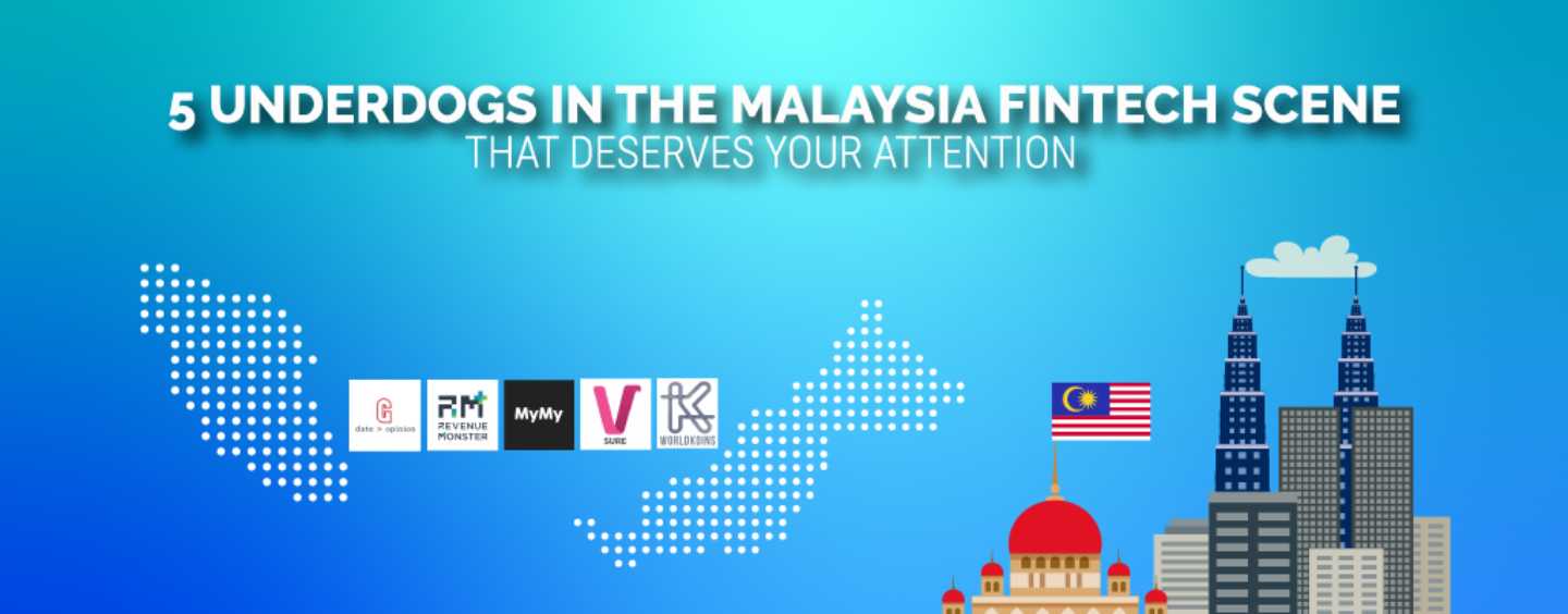 5 underdogs in the malaysian fintech scene that deserves your