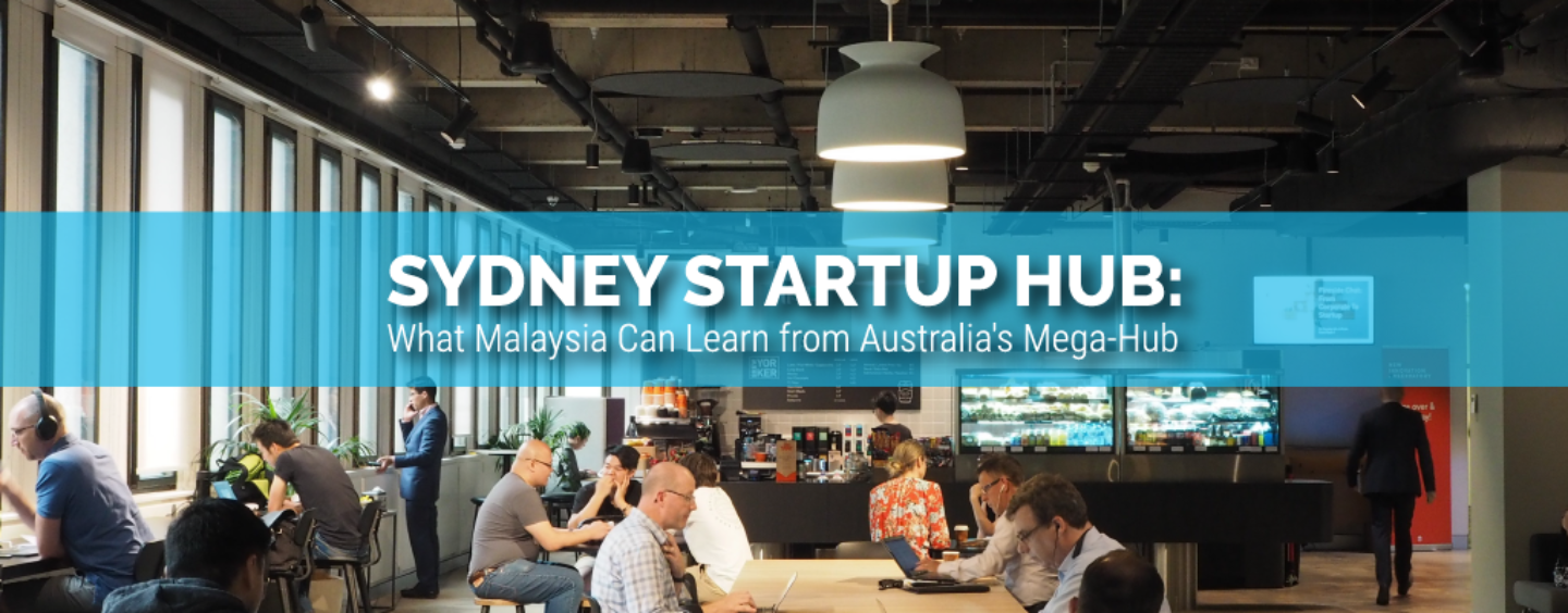 Sydney Startup Hub: What Malaysia Can Learn from Australia's Mega-Hub