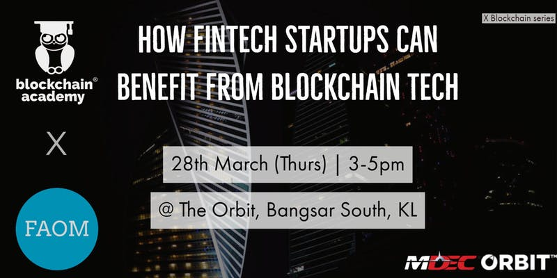 blockchain-academy-fintech-association-how-fintech-can-benefit-from-blockchain-fintech-malaysia-events